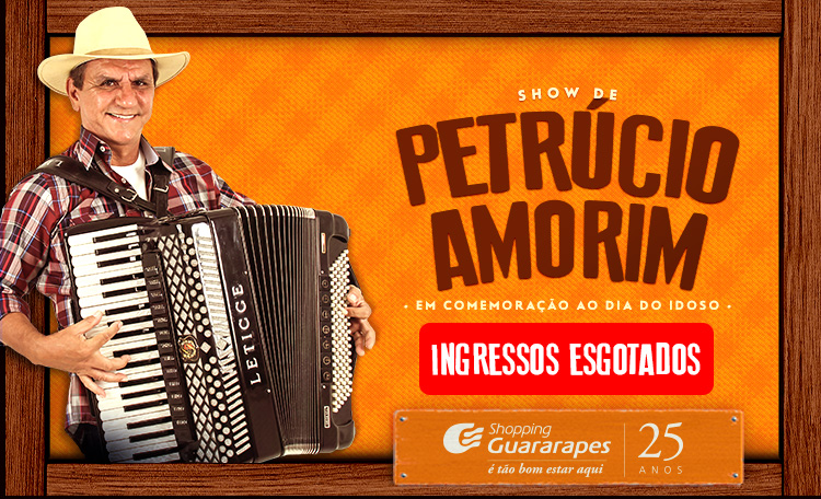 Não perca o show de Petrúcio Amorim, no dia 30/09, em comemoração ao Dia do Idoso.