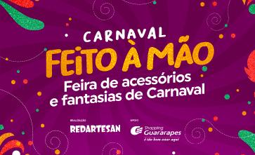 A feirinha Carnaval feito à mão, começa no próximo dia 05 de fevereiro.