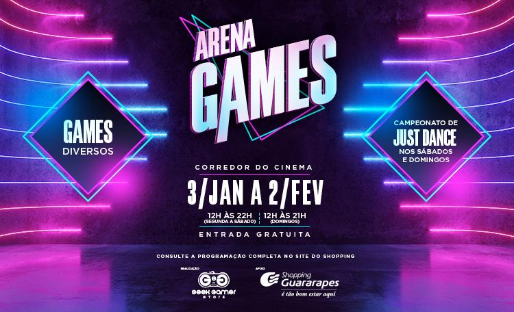 Participe da Arena Games, em nossa Praça de Eventos.