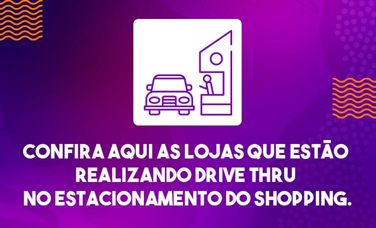 Drive Thru. Agora, você pode retirar suas compras no Shopping.