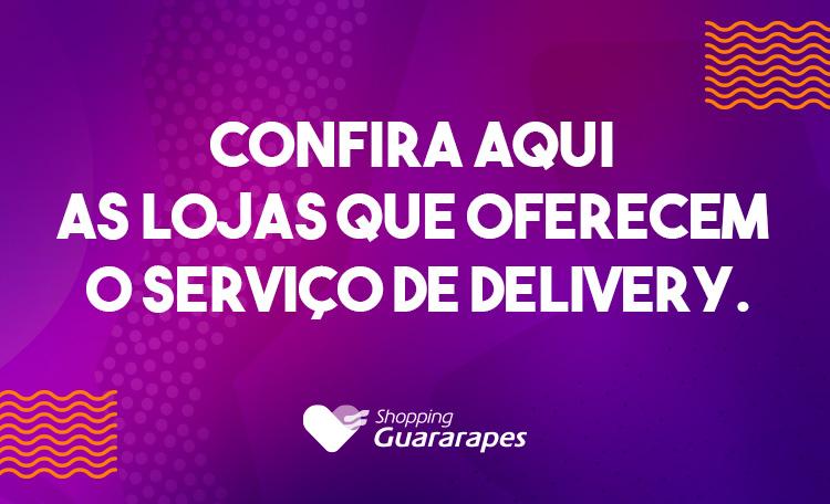 Confira as lojas que estão operando através de delivery.
