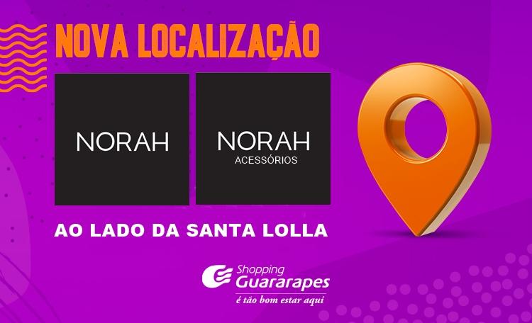 Lojas Norah e Norah Acessórios agora estão em nova localização. Confira!