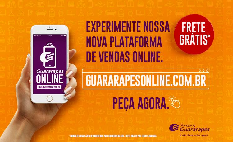 Experimente o Guararapes Online, nossa nova plataforma de vendas online.