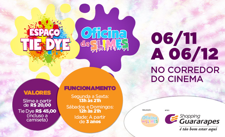 Oficina de Slimes e Espaço Tie Dye agita o Shopping Guararapes.