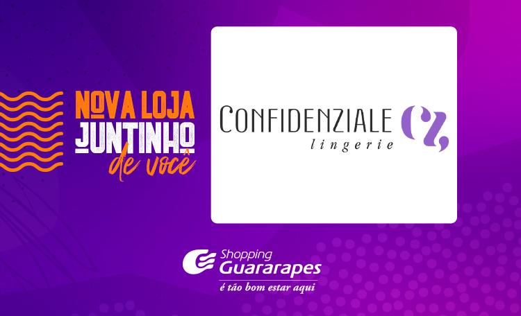Conheça a Confidenziale Lingerie, nova loja do Guararapes.