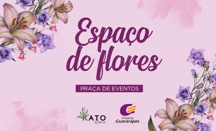 Confira o Espaço de Flores na Praça de Eventos.