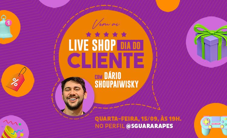Vem aí: Live Shop Dia do Cliente