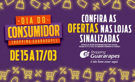 Dia do Consumidor com ofertas no Shopping Guararapes