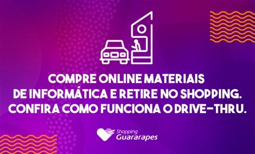 Compre online materiais de informática e retire no Shopping.