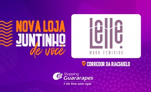 Conheça a Lelle a nova loja do Guara.