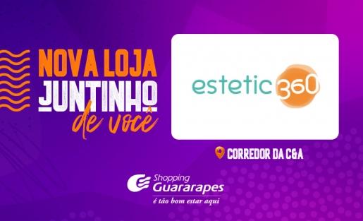 Conheça a  Estetic 360! A nova loja do Guararapes.
