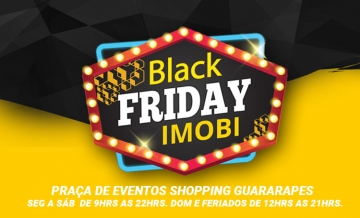 IMOBI promove Feirão Black Friday no Shopping Guararapes